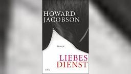 HOWARD JACOBSON: Liebesdienst