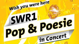 "SWR1 Pop & Poesie in Concert ""Wish you were here""-Tour"
