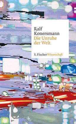 Buchcover - Ralf Konersmann: Die Unruhe der Welt