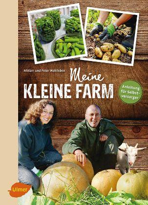 """Buchcover: """"Meine kleine Farm"""" von Peter Wohlleben"""