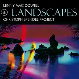 CD-Cover: Lenny Mac Dowell & Landscapes, Christoph Spendel Projekt