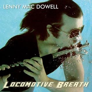 "CD-Cover: ""Locomotive Breath"" von Lenny Mac Dowell"