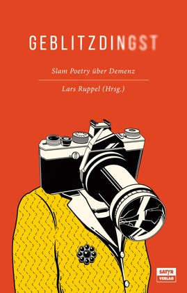 Cover: Geblitzdingst: Slam-Poetry über Demenz
