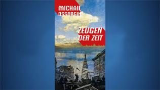 MICHAIL OSSORGIN: Zeugen der Zeit