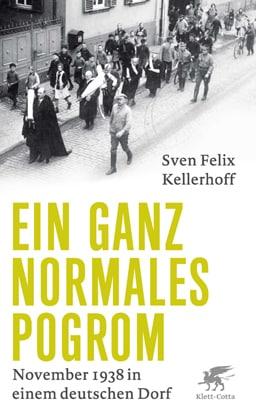 "Buchcover Sven Felix Kellerhoff ""Ein ganz normales Pogrom"""