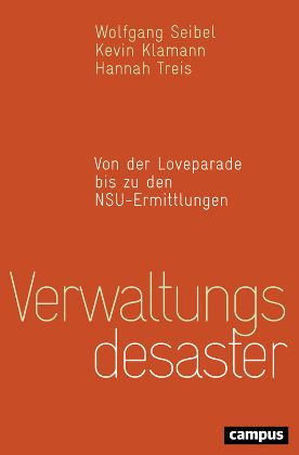 Buchcover: Verwaltungsdesaster von Wolfgang Seibel, Kevin Klamann, Hannah Treis, unter Mitarbeit von Timo Wenzel
