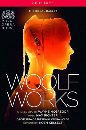 "DVD-Cover: Woolf Works - Ballettmusik zu den Novellen ""Mrs. Dalloway"", ""Orlando"" und ""The Waves"" von Virginia Woolf."