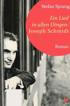 Buch_Cover: Stefan Sprang: Ein Lied in allen Dingen – Joseph Schmidt