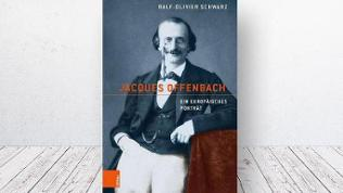 Buch-Cover: Ralf-Olivier Schwarz: Jacques Offenbach