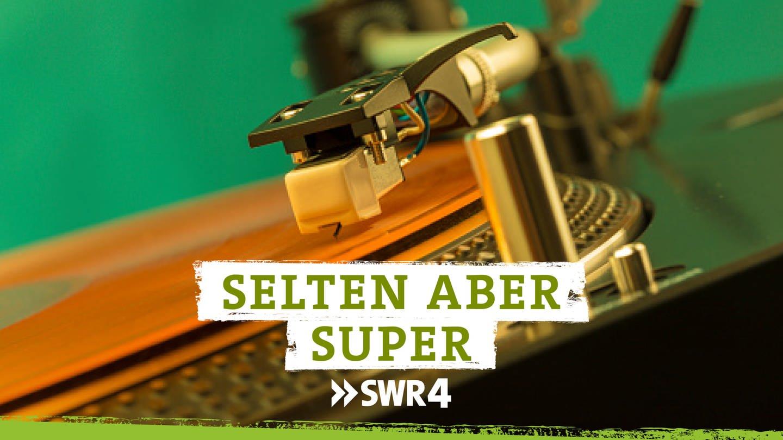 Podcast SWR4 'Selten aber super - musikalische Raritäten'