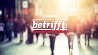 Logo betrifft (Foto: SWR, SWR)