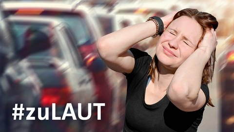 Montage: Autoverkehr und junge Frau, die sich die Ohren zuhält; Sujetbild für das SWR-Projekt #zuLAUT (Foto: Getty Images, Fotograf: luna4)