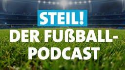 """Steil! Der SWR Fußball-Podcast"""
