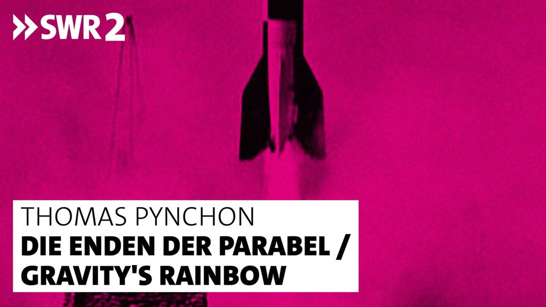 Thomas Pynchon Die Enden der Parabel / Gravity's Rainbow (Foto: SWR)