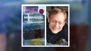 Walle Sayer: Mitbringsel, Gedichte (Foto: Klöpfer, Narr Verlag)
