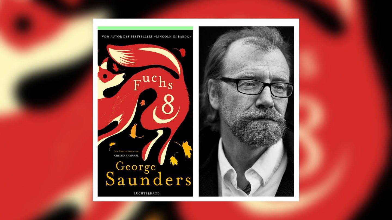 George Saunders: Fuchs 8 (Foto: Luchterhand Verlag)