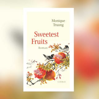 Monique Truong - Sweetest Fruits (Foto: C.H. Beck Verlag)