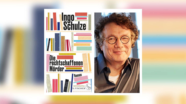 Ingo Schulze - Die rechtschaffenen Mörder (Foto: S. Fischer Verlag)