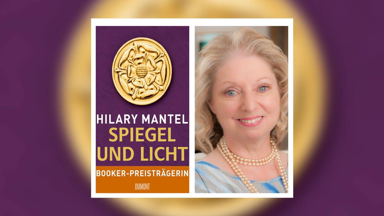 Hilary Mantel: Spiegel und Licht (Foto: Dumont Buchverlag)