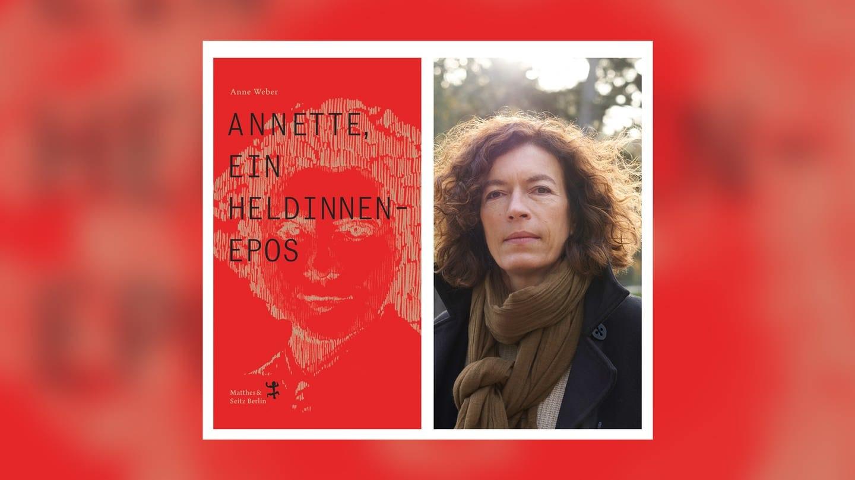 Anne Weber - Annette. Ein Heldinnenepos (Foto: Verlag Matthes & Seitz)