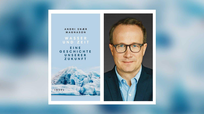 Andri Snaer Magnason - Wasser und Zeit (Foto: Pressestelle, Suhrkamp Verlag, © Ari Magg/Insel Verlag)