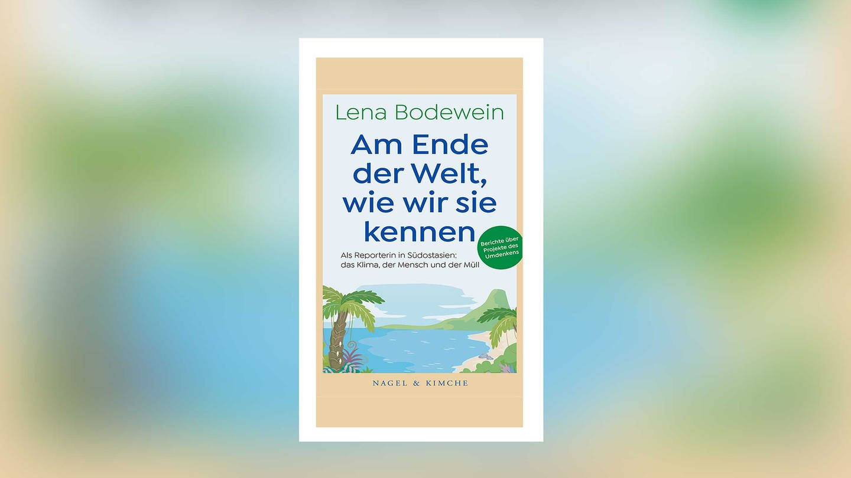 Lena Bodewein - Am Ende der Welt, wie wir sie kennen (Foto: Pressestelle, Nagel & Kimche Verlag)