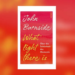 John Burnside - What light there is. Über die Schönheit des Moments (Foto: Pressestelle, Haymon Verlag)