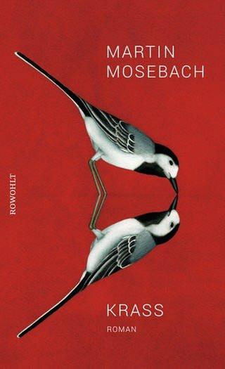 Buchcover Martin Mosebach: Krass (Foto: SWR, Rowohlt Verlag)
