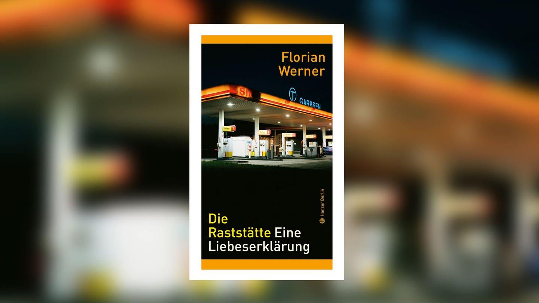 Florian Werner - Die Raststätte. Eine Liebeserklärung (Foto: Pressestelle, Hanser Verlag)