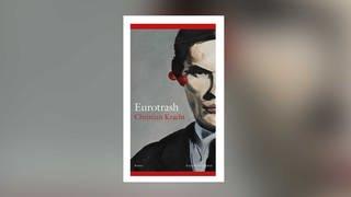 """Cover zum Roman """"Eurotrash"""" von Christian Kracht (Foto: Pressestelle, Verlag Kiepenheuer & Witsch)"""