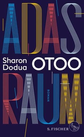 Buchcover Sharon Dodua Otoo: Adas Raum (Foto: SWR, S. Fischer)
