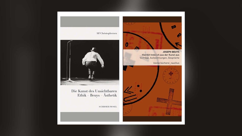 Alf Christophersen: Die Kunst des Unsichtbaren. Ethik – Beuys – Ästhetik und Joseph Beuys: Hiermit trete ich aus der Kunst aus. Vorträge, Aufzeichnungen, Gespräche (Foto: Pressestelle, Schirmer/Mosel Verlag und Edition Nautilus)