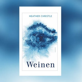 Heather Christle - Weinen (Foto: Hanser Verlag)