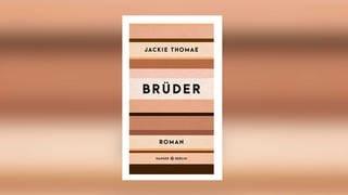 Jackie Thomae: Brüder (Foto: Hanser Berlin)