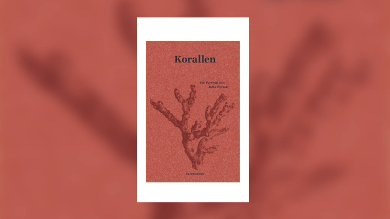 Jutta Person: Korallen (Foto: Verlag Matthes & Seitz)