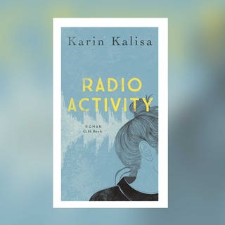 Karin Kalisa: Radio Activity (Foto: C.H. Beck)