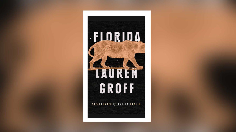 Lauren Groff: Florida (Foto: Hanser Berlin Verlag)