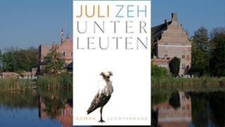JULI ZEH: Unterleuten (Foto: Pressestelle, Luchterhand Literaturverlag / colourbox.com -)