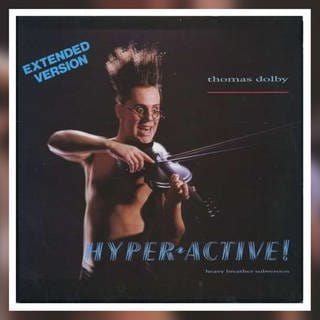 Thomas Dolby - Hyperactive! Extended Version (Foto: Label: EMI 1984)
