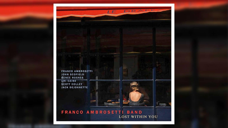 """""""Lost Within You"""", Franco Ambrosetti (Foto: Pressestelle, Label: Unit Records)"""