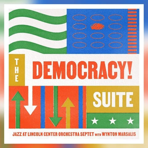 "CD-Tipp, Jazz at Lincoln Center Orchestra Septet with Wynton Marsalis, ""The Democracy! Suite"" (Foto: Pressestelle, Label: Blue Engine Records)"