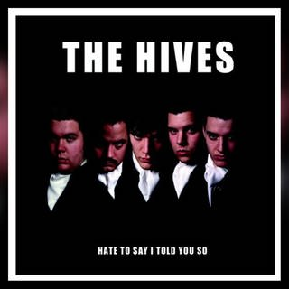 The Hives: Hate To Say I Told You So (Foto: Pressestelle, Burning He (Connected))