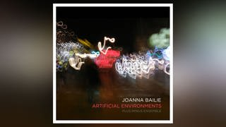 CD-Cover: Joanna Bailie - Artificial Eviroments (Foto: Pressestelle, NMC Recordings)