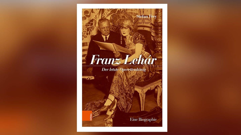 Buch-Cover: Franz Lehár: Der letzte Operettenkönig (Foto: Pressestelle, Böhlau-Verlag)