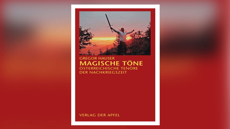 Buchcover: Gregor Hauser - Magische Töne (Foto: Pressestelle, Verlag der Apfel)