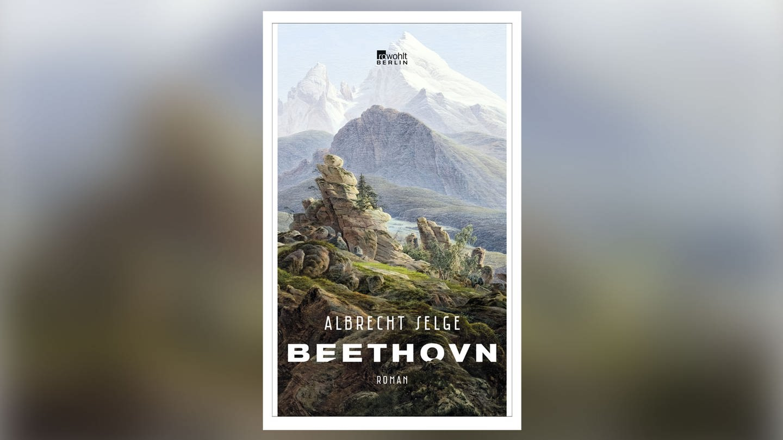 Buch-Cover: Albrecht Selge: Beethovn (Foto: Pressestelle, rowohlt)