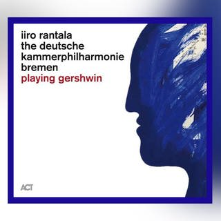 CD-Cover: Iiro Rantala - playing Gershwin (Foto: Pressestelle, ACT)