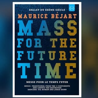 DVD-Cover: Maurice Bejart - Mass for the Future Time (Foto: Pressestelle, EuroArts)