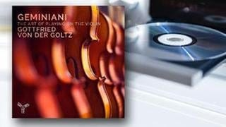 CD-Cover: Francesco Geminiani - The Art of Playing on the Violin (Foto: SWR, Aparte -)