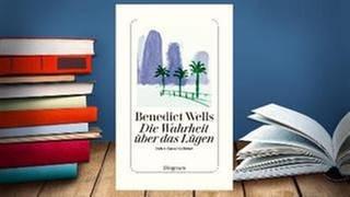 Buchcover:  Benedict Wells: Die Wahrheit über das Lügen (Foto: www.diogenes.ch -)